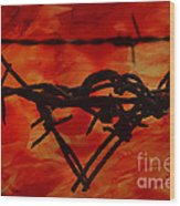 Barbed Wire Love Series  Rage Wood Print
