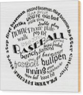 Baseball Terms Typography Black And White Wood Print