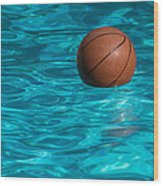 Basketball In The Pool  Wood Print
