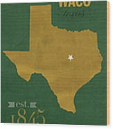 Baylor University Bears Waco Texas College Town State Map Poster Series No 018 Wood Print