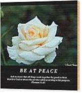 Be At Peace Wood Print
