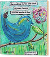 Be Completely Humble Wood Print by Lauretta Curtis