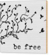 Be Free Wood Print
