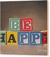 Be Happy - Jabberblocks Wood Print