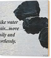 Be Like Water And Air Wood Print