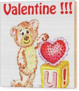 Be My Valentine Teddy Bear Wood Print