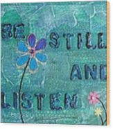 Be Still And Listen - 1 Wood Print by Gillian Pearce