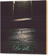 Be Still Wood Print
