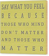 Be Who You Are - Dr Seuss Wood Print