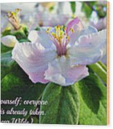 Be Yourself Flower Wood Print