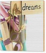 Beautiful Dreams Wood Print