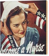 Become A Nurse Wood Print