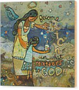 Become Rich in what Matters to God Wood Print