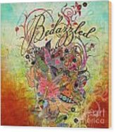 Bedazzled Wood Print by Amy Stewart