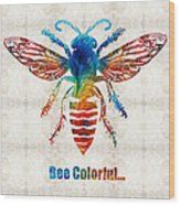 Bee Colorful - Art By Sharon Cummings Wood Print