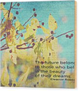 Believe In Dreams Wood Print