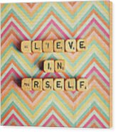Believe In Yourself Wood Print