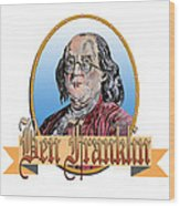 Ben Franklin Wood Print by John Keaton