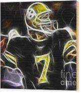 Ben Roethlisberger  - Pittsburg Steelers Wood Print