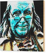 Benjamin Franklin - Historic Figure Pop Art By Sharon Cummings Wood Print by Sharon Cummings