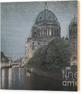 Berlin Cathedral Wood Print