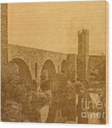 Besalu Bridge Wood Print