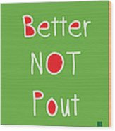 Better Not Pout - Square Wood Print