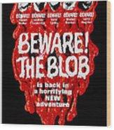 Beware The Blob, Aka Son Of Blob, Us Wood Print