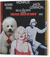 Bichon Frise Art- Some Like It Hot Movie Poster Wood Print