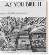 Bicycles Can Be Ridden On The Street Wood Print