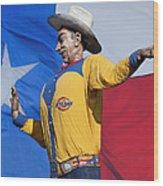 Big Tex And The Lone Star Flag Wood Print