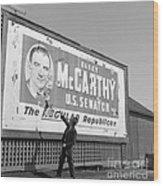 Billboard For Senator Joe Mccarthy 1948 Wood Print