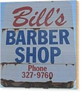 Bill's Barber Shop Wood Print