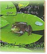 Birthday Greeting Card - Bullfrog On Lily Pad Wood Print