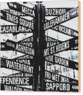 Black And White Directions  Wood Print by Cathie Tyler