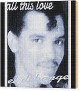 Black And White  Photo Of El Debarge Wood Print