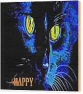 Black Cat Portrait With Happy Halloween Greeting  Wood Print