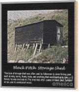 Black Pitch Storage Shed Wood Print
