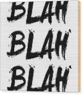 Blah Blah Blah Poster White Wood Print