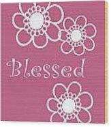 Blessed Wood Print