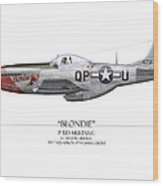 Blondie P-51d Mustang - White Background Wood Print