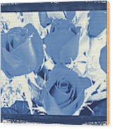 Blue For You Roses Wood Print