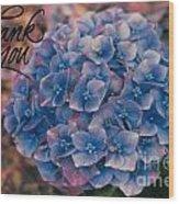 Blue Hydrangea Thank You Wood Print