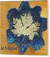 Blue Maple Leaf Dish 2 Wood Print