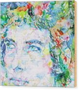 Bob Dylan Watercolor Portrait.3 Wood Print