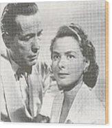 Bogart And Bergman Wood Print