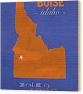 Boise State University Broncos Boise Idaho College Town State Map Poster Series No 019 Wood Print