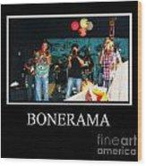 Bonerama Wood Print