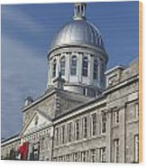 Bonsecours Market Montreal Wood Print