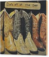 Boots Off At The Door Wood Print